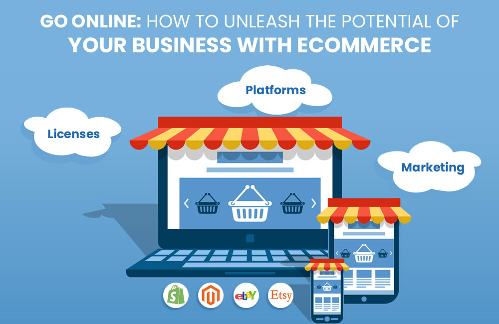 Go Online: How to Unleash the Potential of Your Business with eCommerce